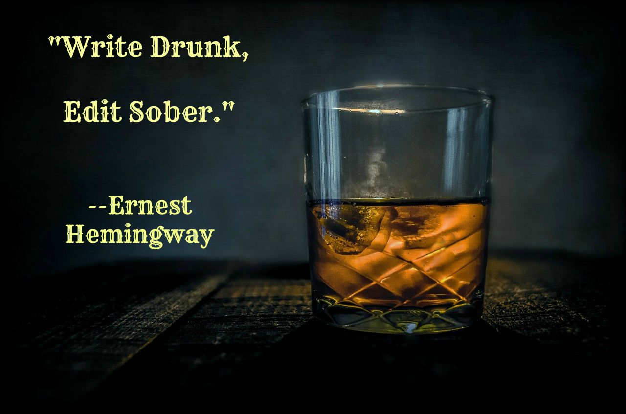 Write Drunk, Edit Sober Hemingway