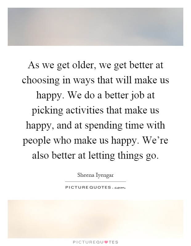 Ways To Be Happier As You Grow Older Mika Jolie
